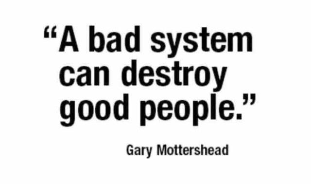 Un mauvais système peut détruire de bonnes personnes